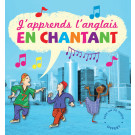 J'apprends l'anglais en chantant + CD