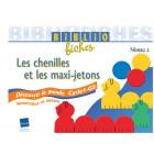 """Bibliofiches """"Les chenilles et les maxi-jetons"""""""
